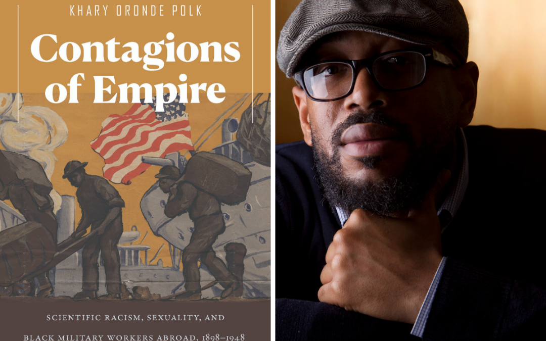 Contagions of Empire: A Conversation With Professor Khary Polk
